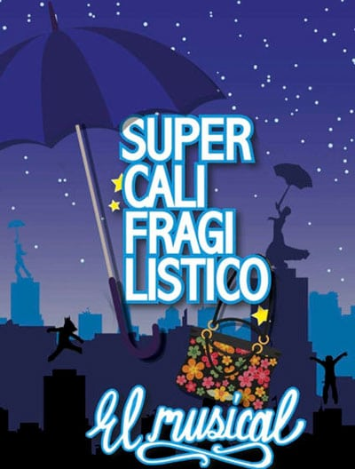 Supercalifragilistico-el-musical