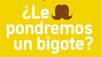 le-pondremos-un-bigote